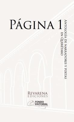 Página 1. Antología de narradores y poetas en Querétaro (Revarena Ediciones, 2017)