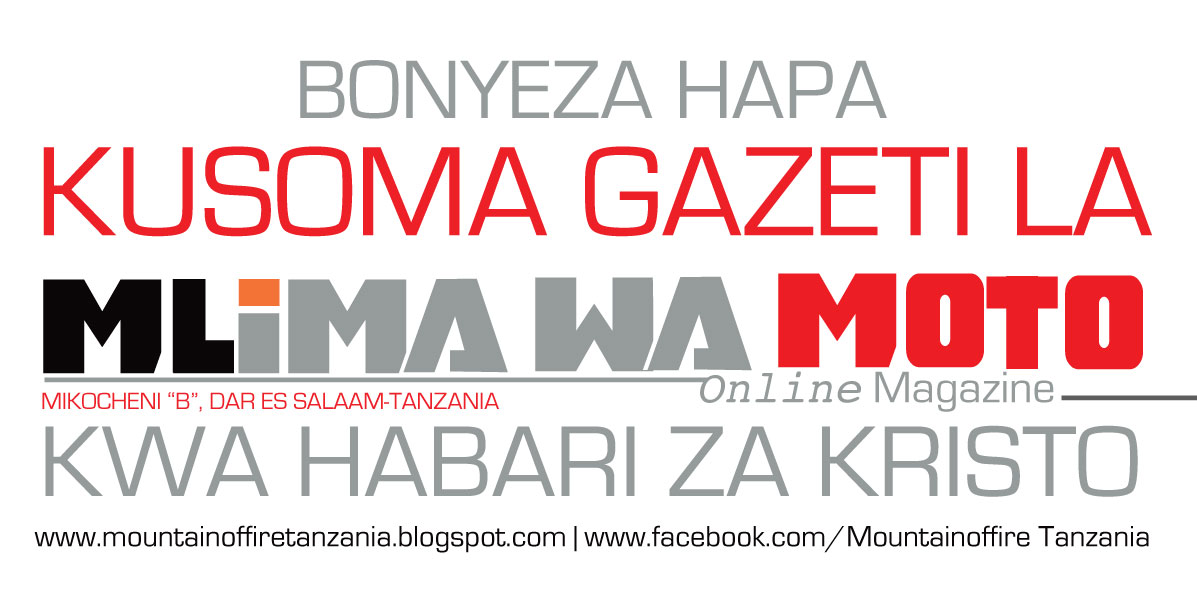 RUMAFRICA: SOMA MLIMA WA MOTO Online MAGAZINE-BONYEZA HAPO CHINI