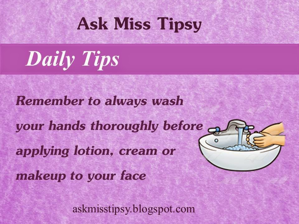 tip | beauty | beauty tip | hands | wash your hands | before applying lotion | remember | makeup | cream | washing hands | daily tip | ask miss tipsy | miss tipsy| miss tipsy's tips