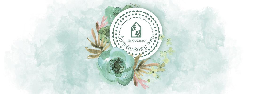 Śmietankowy Dom – DIY • Livestyle • Handmade • Rękodzieło