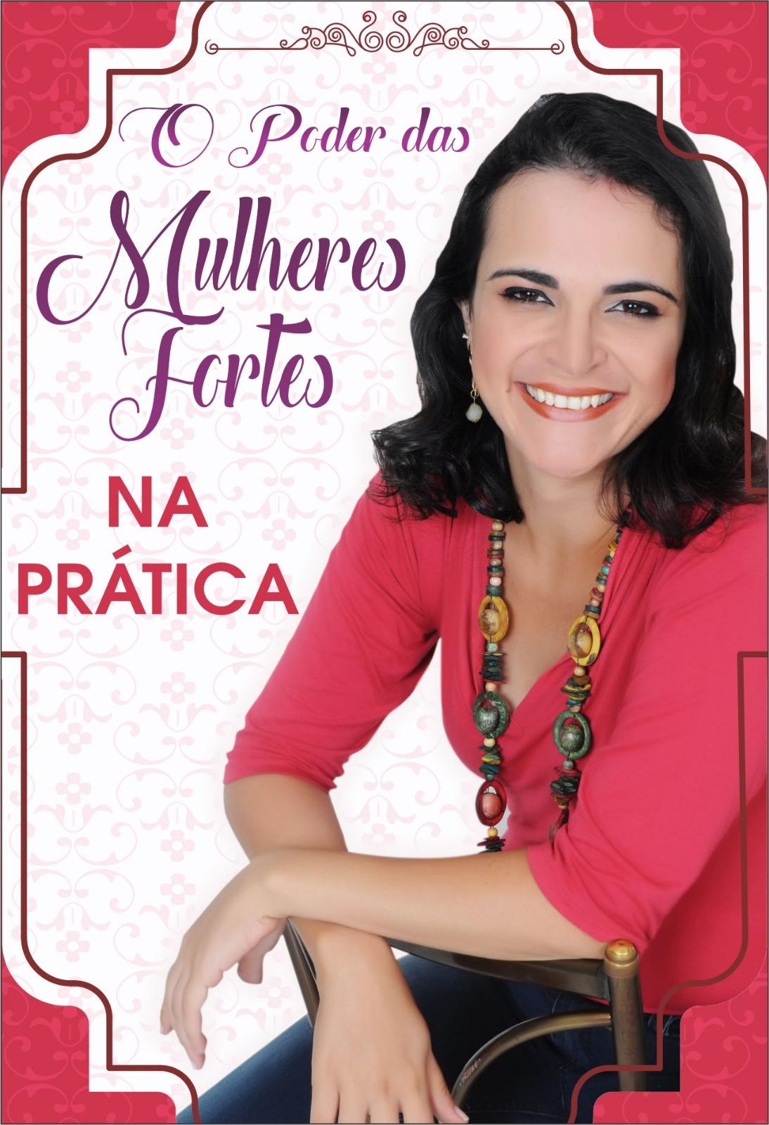 CURSO ON LINE: O PODER DAS MULHERES FORTES, NA PRÁTICA