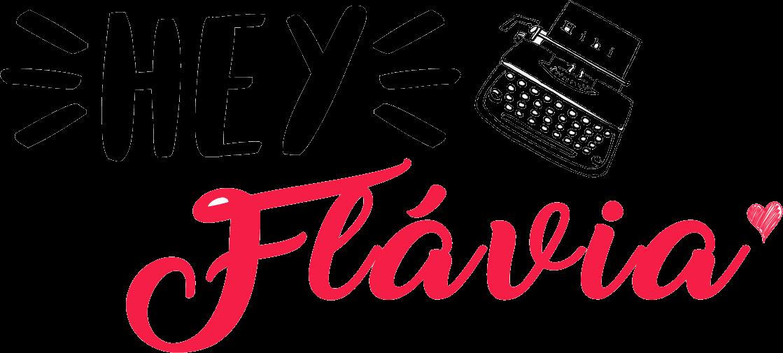 Hey Flávia