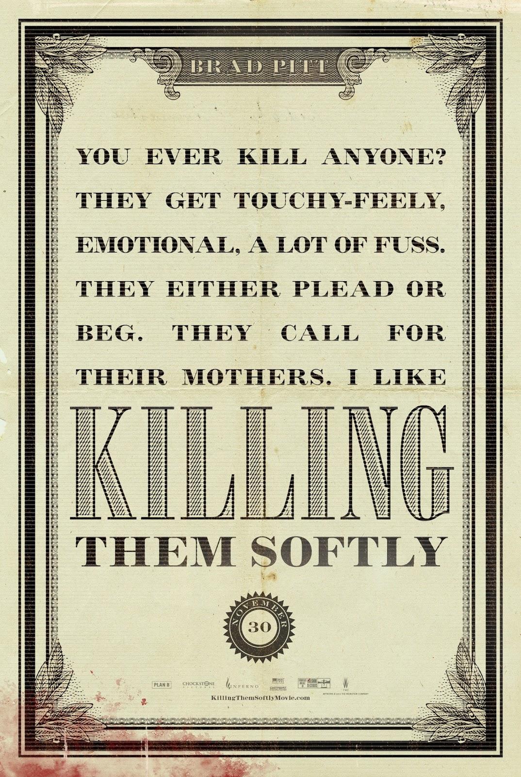 http://3.bp.blogspot.com/-6_HcL6tsKYs/UHRkDLYMhdI/AAAAAAAANzg/i2v_XzmJY3o/s1600/killing_them_softly_ver5_xxlg.jpg