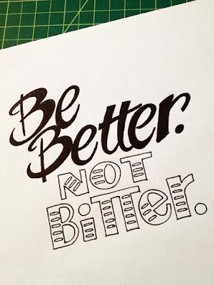 http://goodtypography.net/post/60113073837/be-better-not-bitter-handwritten-typography
