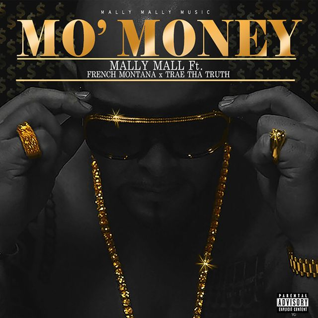 Mally Mall - Mo' Money (Feat. French Montana & Trae Tha Truth)