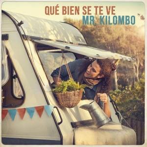 Mr. Kilombo - Qué Bien Se Te Ve