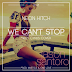 NEON HITCH COVERS MILEY CYRUS 'WE CAN'T STOP'