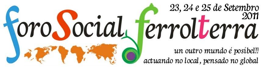 Foro Social de Ferrol Terra 2011