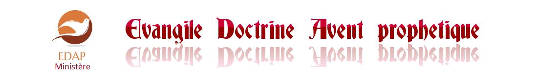 EDAP: Evangile Doctrine Avent prophétique