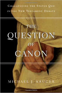 Michael Kruger: 'The Question of Canon'