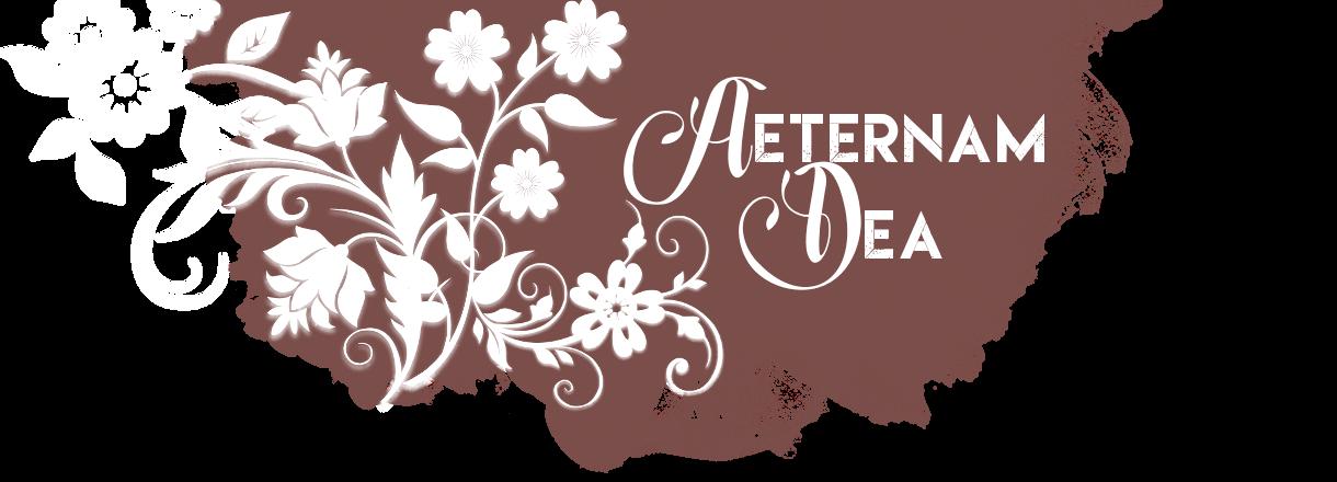 Aeternam Dea