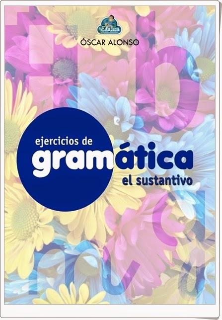http://recursosdidacticosparaimprimir.blogspot.com/2014/12/cuaderno-de-gramatica-el-sustantivo.html