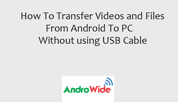 transfer files from android to pc wirelessly here is the method