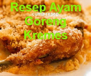 Resep Ayam Goreng Kremes Enak dan Renyah