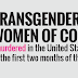 It's Incredibly Scary To Be A Transgender Woman Of Color Right Now