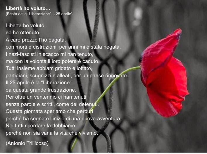 """Libertà ho voluto... di Antonio Trillicoso - festa della """"liberazione"""" - 25 aprile"""