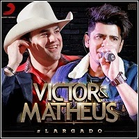 Victor e Matheus: Largado