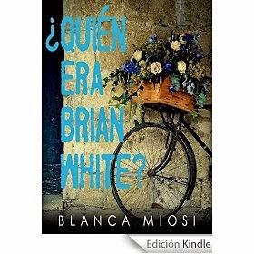 ¿Quién era Brian White? de Blanca Miosi