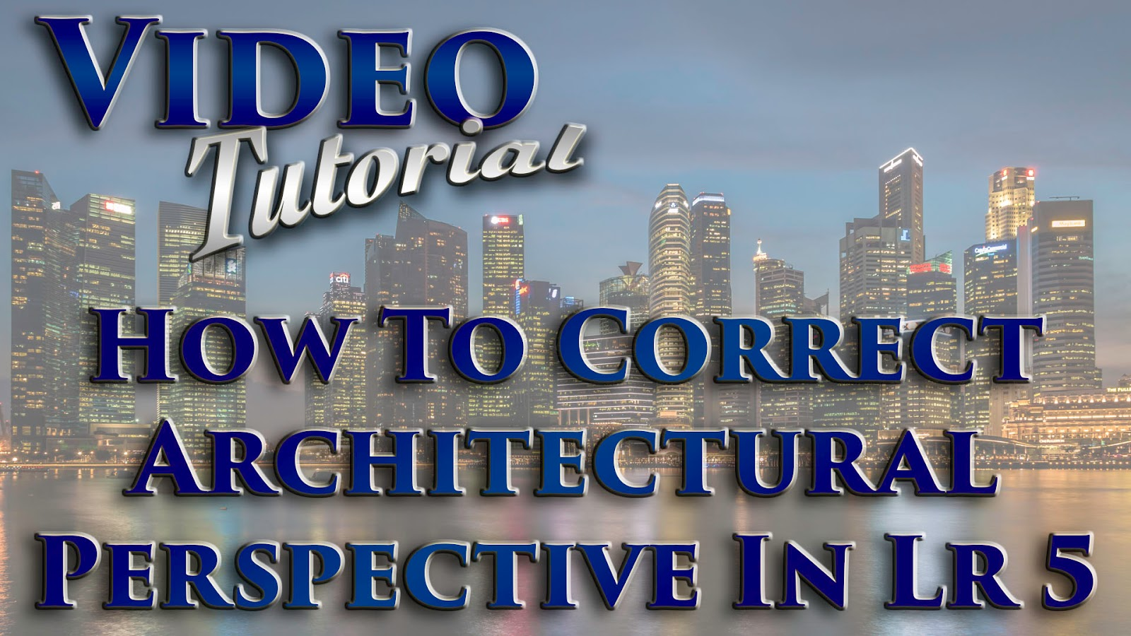 Learn How To Correct Architectural Perspective In Adobe Lightroom 5