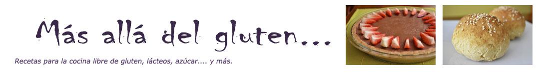 Más allá del gluten...