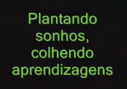 PLANTANDO SONHOS, COLHENDO APRENDIZAGENS