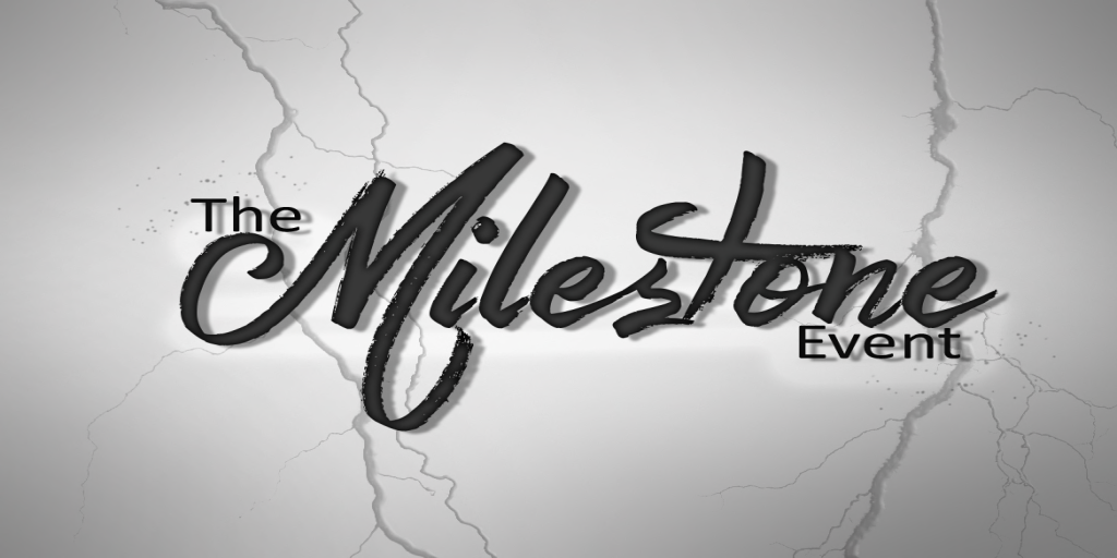 THE MILESTONE EVENT
