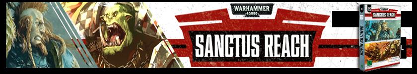 Warhammer 40,000: Sanctus Reach + Video Presentación + Análisis