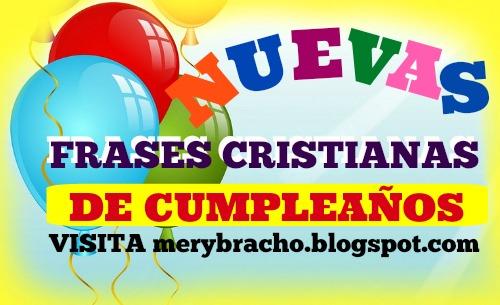 Frases bellas de cumpleaños con mensajes cristianos para amigos y familia, imágenes cristianas para felicitar en este feliz cumple por Mery Bracho
