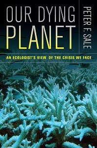 Our Dying Planet: An Ecologist's View of the Crisis We Face.