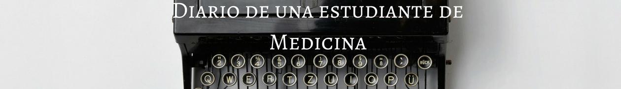 Diario de una estudiante de Medicina