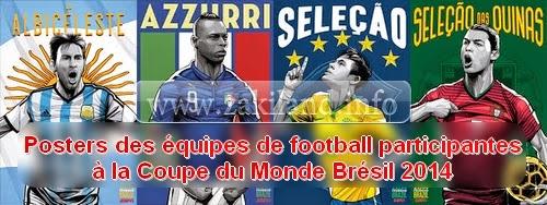 De magnifiques posters des équipes de football participantes à la Coupe du Monde Brésil 2014