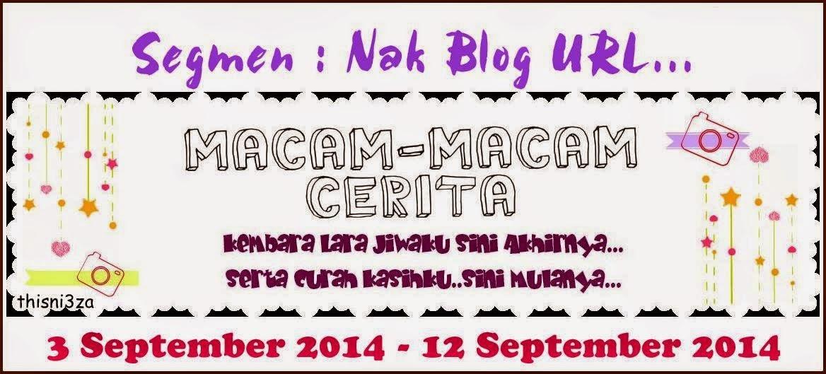 Segmen Nak Blog URL By Macam Macam Cerita