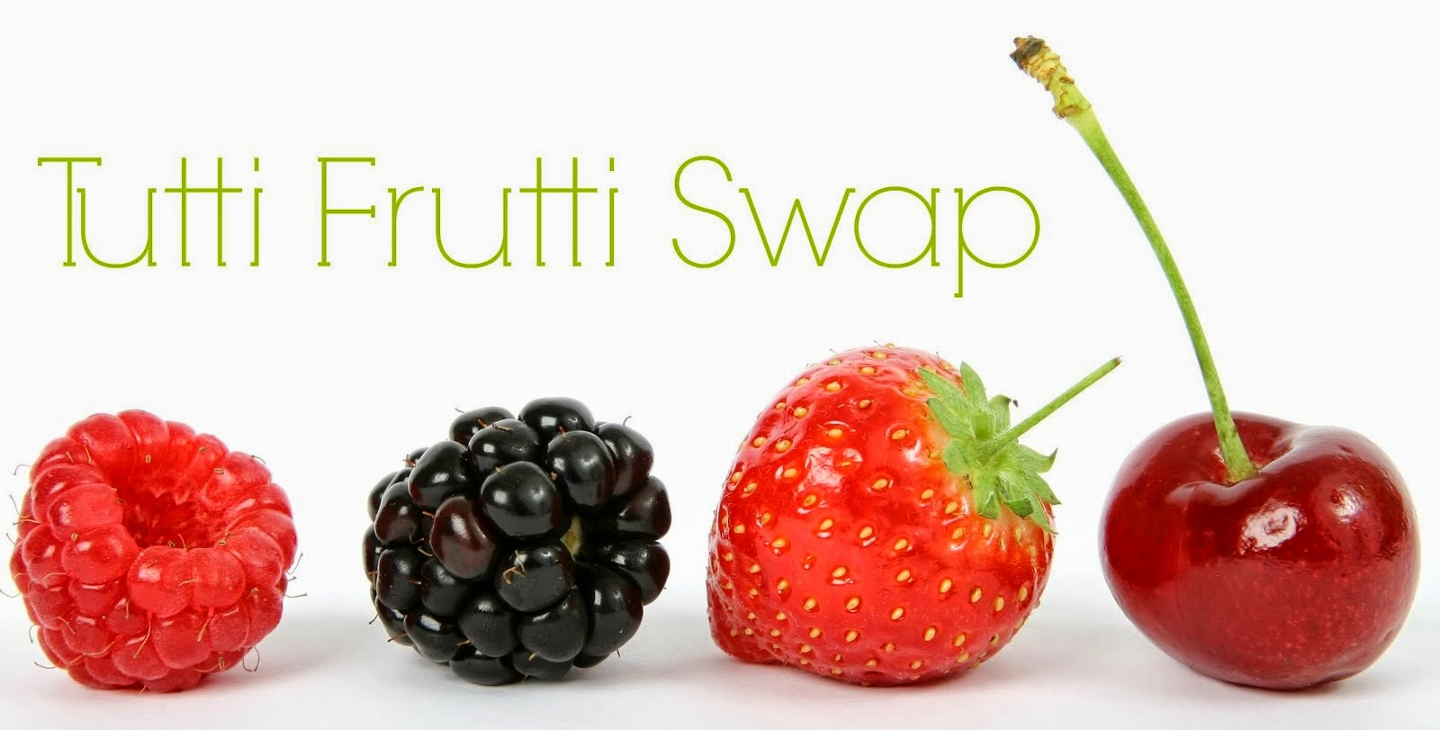 Tutti Frutti Swap | 1 Sep 2014