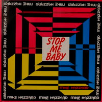 MIKE HAZZARD - Stop Me Baby (1988)