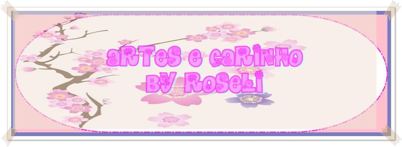 Artes e carinho by Roseli