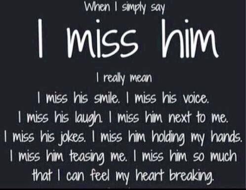 i miss him like crazy