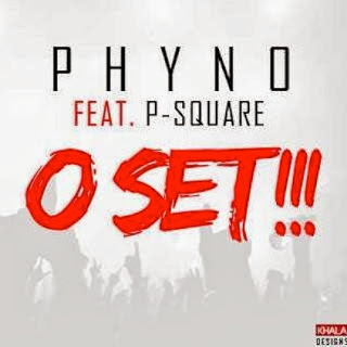 Phyno ft P-Square - O Set