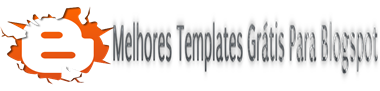 Melhores Templates gratis Para Blogspot