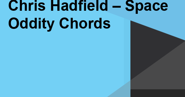 Free Guitar Chord Chris Hadfield – Space Oddity Chords ...