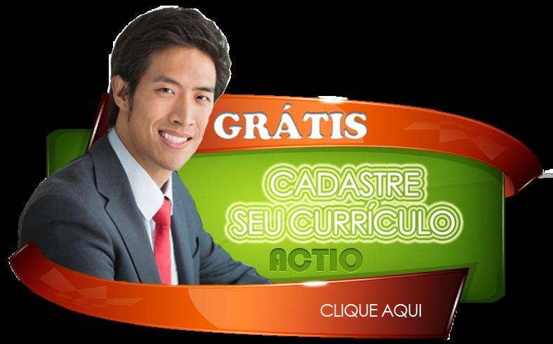 CADASTRE seu CURRÍCULO na ACTIO para está disponível para as MELHORES Vagas...