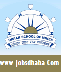 Indian School of Mines, ISM Recruitment, Sarkari Naukri