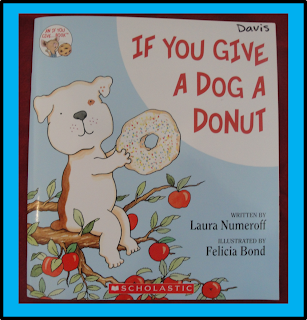 http://www.amazon.com/If-You-Give-Dog-Donut/dp/006026683X/ref=sr_1_1?ie=UTF8&qid=1384389245&sr=8-1&keywords=if+you+give+a+dog+a+donut