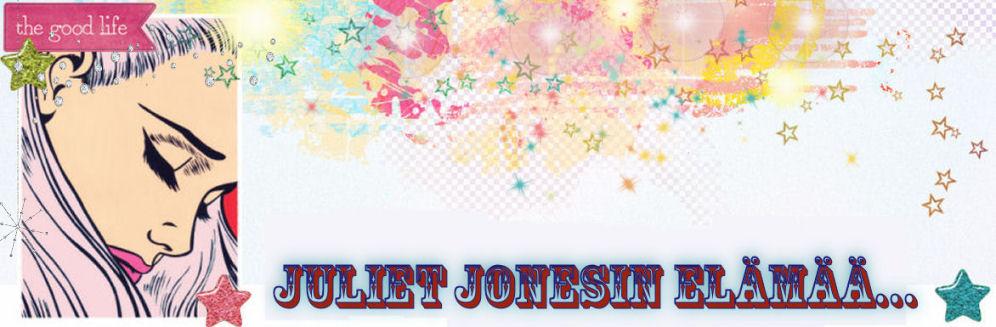 Juliet Jonesin Elämää