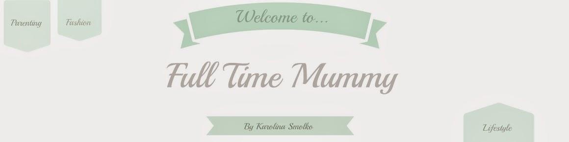 Full Time Mummy