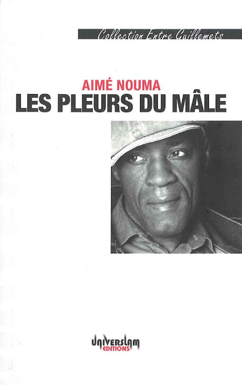 """Couv """"LES PLEURS DU MÂLE"""" Recueil de Slams d'Aimé Nouma  Ed Universlam"""