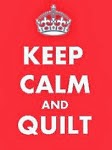 Keep Calm and Quilt