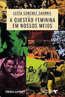 "LANZAMIENTO DEL LIBRO:  ""A questão feminina em nossos meios"" de Lucía Sánchez Saornil."