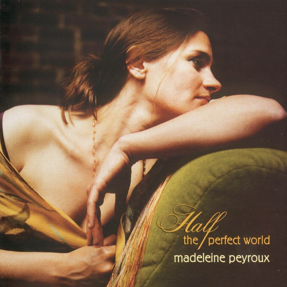 http://3.bp.blogspot.com/-6k960CaRMpo/TgMeWAApv6I/AAAAAAAABhI/GJ0Uz8Pix3M/s1600/Madeleine_Peyroux-Half_The_Perfect_World-Frontal.jpg