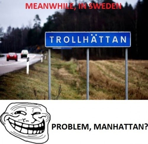 Meanwhile In Sweden - Trollhattan