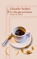 Un título recomendable: 'La vida que pensamos' de Eduardo Sacheri